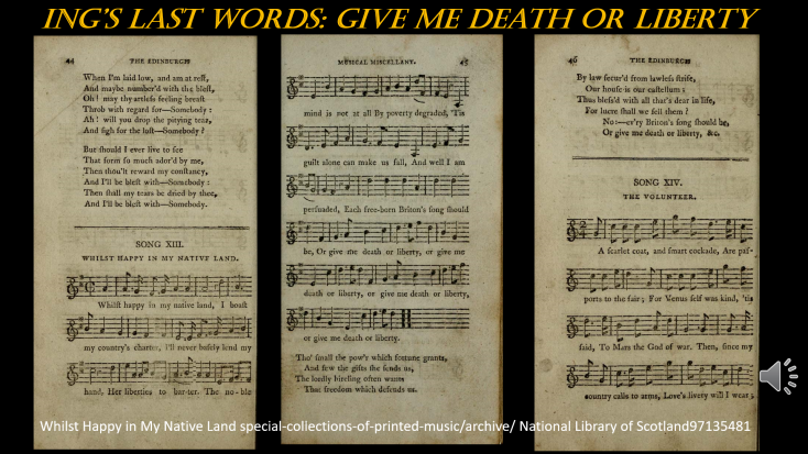 Lyrics and music to 'Whilst Happy in May Native Land.' The song contains the line: 'Give Me Death or Liberty' which were the last words of James Ings. | National Library of Scotland